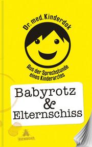 Babyrotz & Elternschiss
