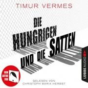 Die Hungrigen und die Satten (Ungekürzt)