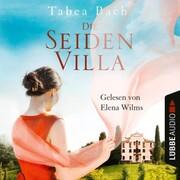 Die Seidenvilla - Seidenvilla-Saga,(Ungekürzt)
