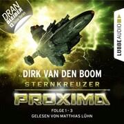 Sternkreuzer Proxima, Sammelband 1: Folge 1-3 (Ungekürzt)