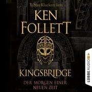 Der Morgen einer neuen Zeit - Kingsbridge-Roman,(Gekürzt) - Cover