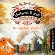 Das rätselhafte Medaillon - MacTavish & Scott - Die Lady Detectives von Edinburgh, Folge 4 (Ungekürzt)
