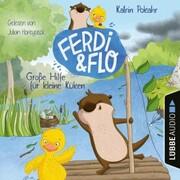 Große Hilfe für kleine Küken - Ferdi & Flo, Teil 2 (Ungekürzt)