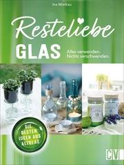 Resteliebe Glas - Alles verwenden, nichts verschwenden!