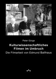 Kulturwissenschaftliches Filmen im Umbruch