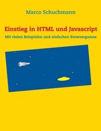 Dynamische Webseiten: Programmierung eines Browsergames mit HTML und Javascript