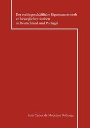 Der rechtsgeschäftliche Eigentumserwerb an beweglichen Sachen in Deutschland und Portugal