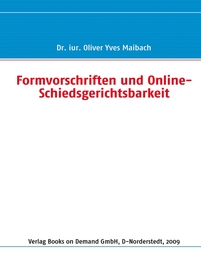 Formvorschriften und Online-Schiedsgerichtsbarkeit