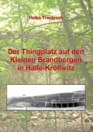 Der Thingplatz auf den Kleinen Brandbergen in Halle-Kröllwitz