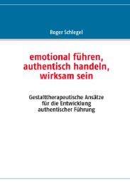 emotional führen, authentisch handeln, wirksam sein