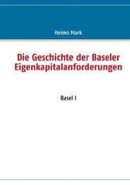 Die Geschichte der Baseler Eigenkapitalanforderungen