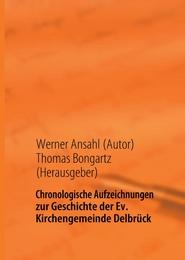Chronologische Aufzeichnungen zur Geschichte der Ev.Kirchengemeinde Delbrück