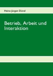 Betrieb, Arbeit und Interaktion