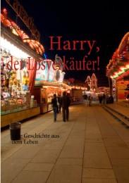 Harry, der Losverkäufer!
