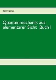 Quantenmechanik aus elementarer Sicht