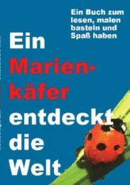 Ein Marienkäfer entdeckt die Welt