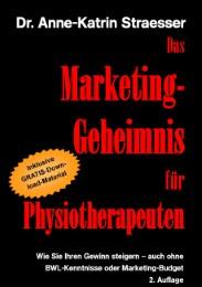 Das Marketing-Geheimnis für Physiotherapeuten