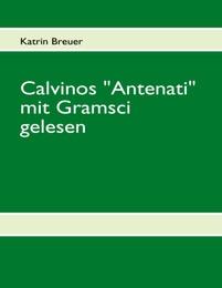Calvinos 'Antenati' mit Gramsci gelesen