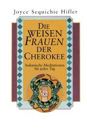 Die weisen Frauen der Cherokee