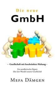 Die neue GmbH