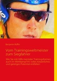 Vom Trainingsweltmeister zum Siegfahrer