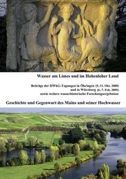 Wasser am Limes und im Hohenloher Land - Geschichte und Gegenwart des Mains und seiner Hochwasser