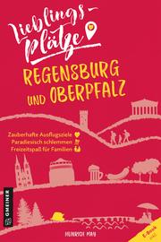 Lieblingsplätze Regensburg und Oberpfalz