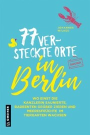 77 versteckte Orte in Berlin
