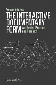The Interactive Documentary Form