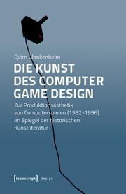 Die Kunst des Computer Game Design