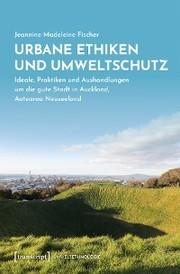 Urbane Ethiken und Umweltschutz