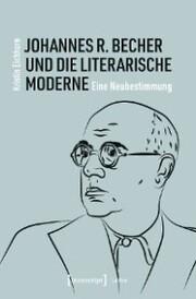 Johannes R. Becher und die literarische Moderne