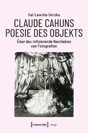 Claude Cahuns Poesie des Objekts