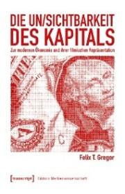 Die Un/Sichtbarkeit des Kapitals