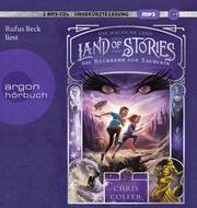 Land of Stories - Das magische Land 2: Die Rückkehr der Zauberin