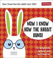 Now I know how the rabbit runs! Kalender 2022