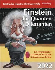 Einstein für Quanten-Dilettanten Kalender 2022