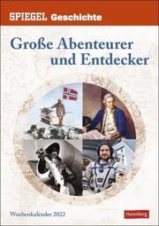 SPIEGEL GESCHICHTE Große Abenteurer und Entdecker Kalender 2022