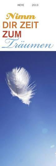 Nimm dir Zeit zum Träumen 2013