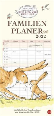 Weißt du eigentlich, wie lieb ich dich hab? - Familienplaner Kalender 2022