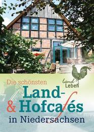 Die schönsten Land- und Hofcafes in Niedersachsen