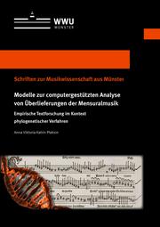 Modelle zur computergestützten Analyse von Überlieferungen der Mensuralmusik