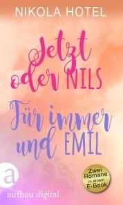 Jetzt oder Nils & Für immer und Emil