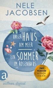 Unser Haus am Meer & Ein Sommer im Rosenhaus