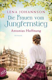 Die Frauen vom Jungfernstieg. Antonias Hoffnung - Cover