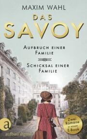 Das Savoy - Aufbruch einer Familie & Schicksal einer Familie