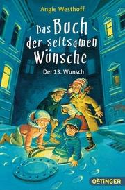 Das Buch der seltsamen Wünsche 2. Der 13. Wunsch