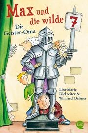 Max und die wilde 7 - Die Geister Oma