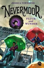 Nevermoor - Fluch und Wunder