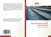 Chariot de mesure de la voie ferroviaire